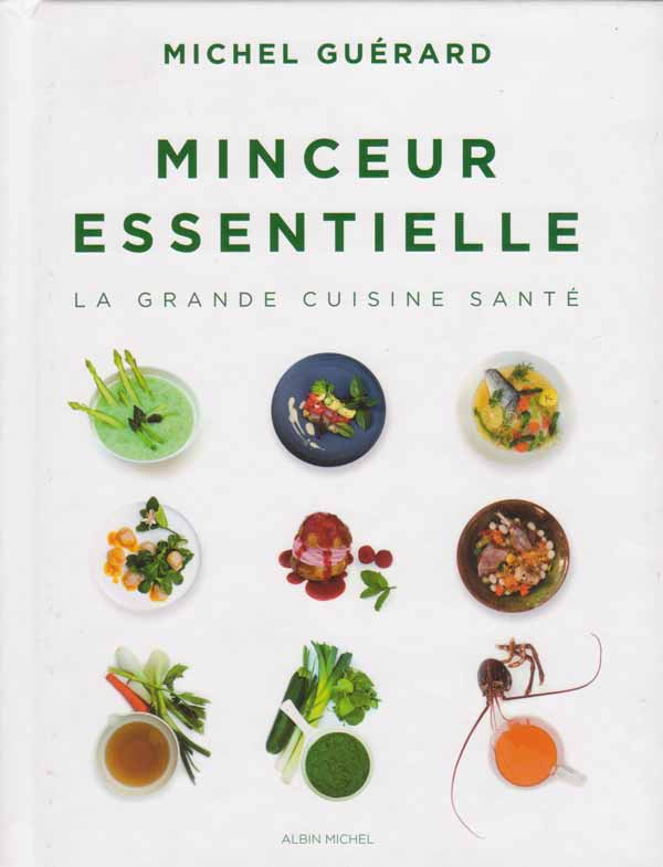 Minceur essentielle la grande cuisine de sant recettes d 39 hubert - Michel guerard cuisine minceur ...